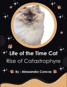 Life of the Time Cat - Rise of Catastrophyre - by Alessandro Concas